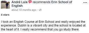 Tomé un curso de inglés en la escuela Erin y realmente disfruté la experiencia. Dublín es una ciudad vibrante y la escuela está ubicada en el corazón de la misma. Realmente recomiendo que vayas a estudiar allí.