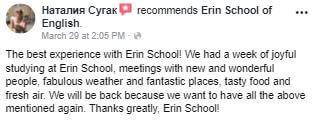 La mejor experiencia con Erin School! Tuvimos una semana de gozosos estudios en la Escuela Erin, reuniones con gente nueva y maravillosa, un clima fabuloso y lugares fantásticos, comida sabrosa y aire fresco. Volveremos porque queremos tener todo lo mencionado nuevamente. Muchas gracias, Erin School!