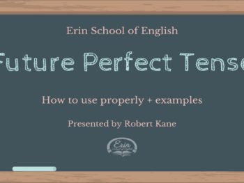 Future Perfect Tense – How to use correctly – Lesson with Robbie